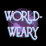 World Weary Podcast Profile Picture