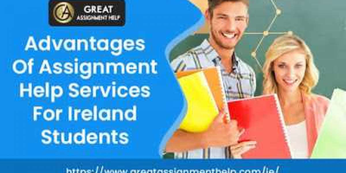 Advantages Of Assignment Help Services For Ireland Students