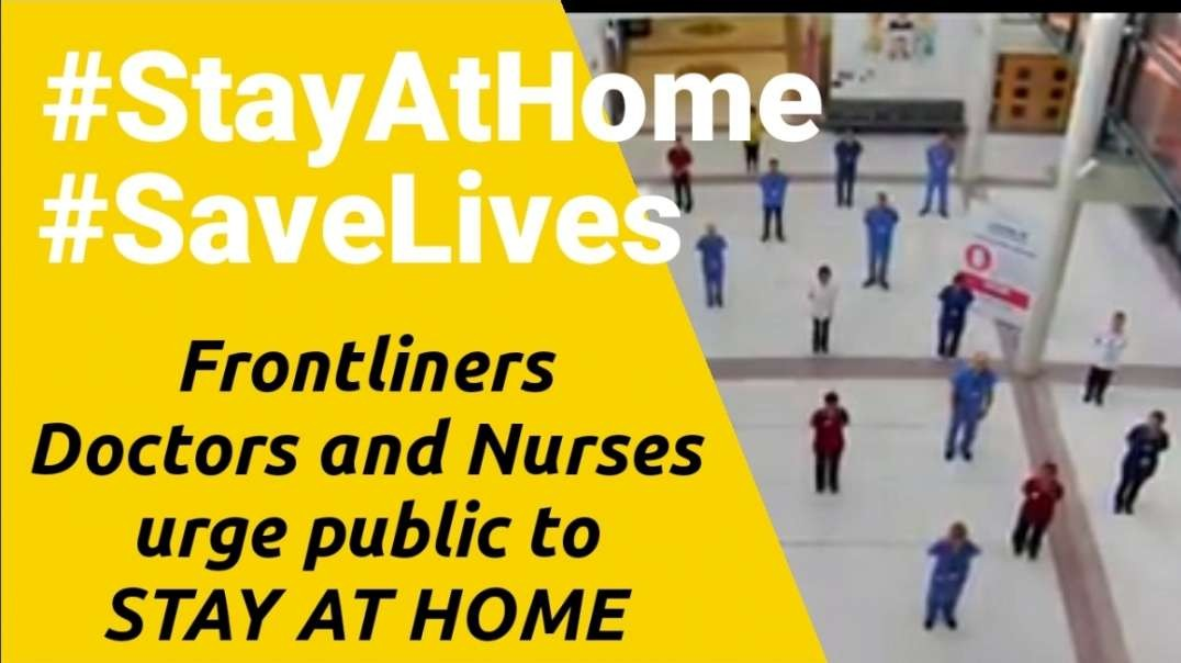 Doctors and Nurses urge Public to Stay At Home