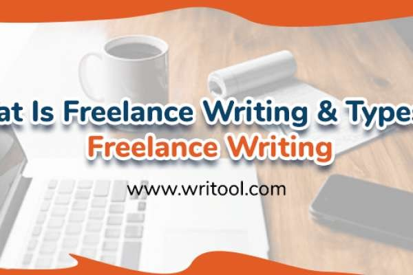 What Is Freelance Writing & Types Of Freelance Writing